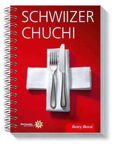 Schwiizer Chuchi - Swiss Cookbook